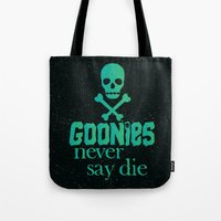the goonies Tote Bags featuring Goonies never say die by Rosaura Grant