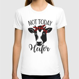 Not Today Heifer, Funny Quote T-shirt