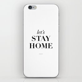 Let's Stay Home Black and White Home Sweet Home Typography Quote Poster Valentine Gift for Her iPhone Skin