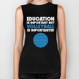 Education Is Important But Volleyball Is Importanter Biker Tank