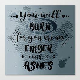 You will burn Canvas Print
