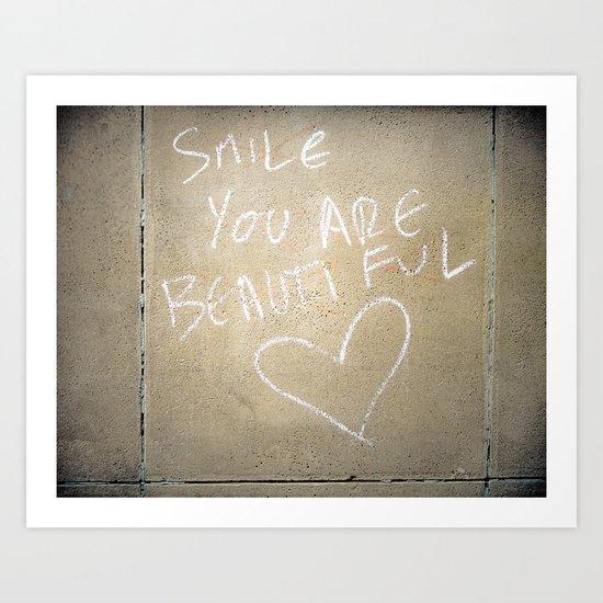 Smile, You Are Beautiful! Art Print