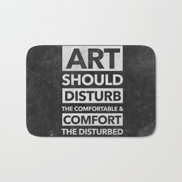 Art should disturb the comfortable & comfort the disturbed - White on Black Bath Mat