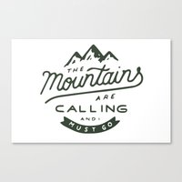 the mountains are calling Canvas Prints featuring The Mountains Are Calling by Outdoor Bro