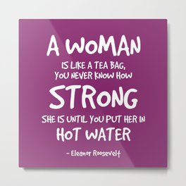 Strong Woman Quote - Eleanor Roosevelt Metal Print