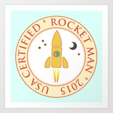Certified rocket man Art Print