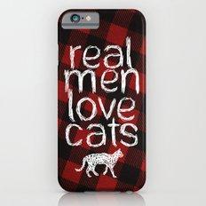 Real Men Love Cats iPhone 6s Slim Case