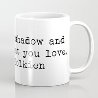 "tolkien Mugs featuring ""It is but a shadow and a thought that you love."" -J.R.R. Tolkien by Typed Book Quotes"