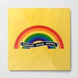SUPPORT EQUAL RIGHTS. Metal Print