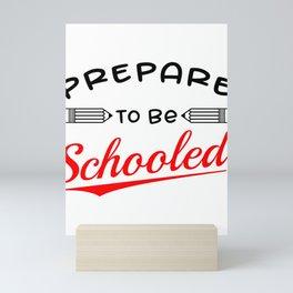 Teacher School Prepare Quote Funny Pencils Teach Schooled design Mini Art Print