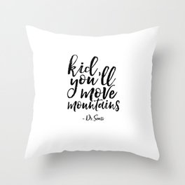 Dr Seuss Quote Kid you'll Move Mountains Kids Room Decor Children Poster Nursery Decor Nursery Wall Throw Pillow