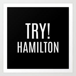 Try! Hamilton Art Print