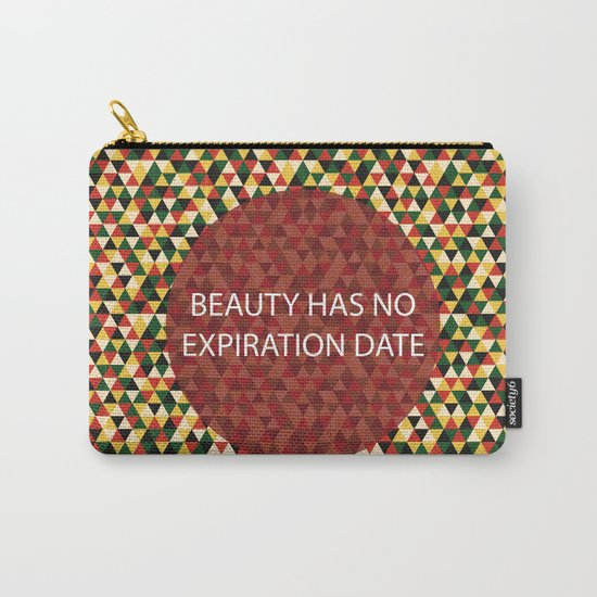 Beauty Has No Expiration Date Carry-All Pouch