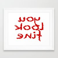reassurance Framed Art Prints featuring You look fine by Beatrice Stark