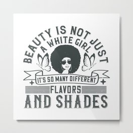 BLM - Different flavors and shades Metal Print