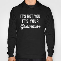 Not You Grammar Funny Quote Hoody