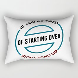 Stop Giving Up Keep Going Forward Rectangular Pillow