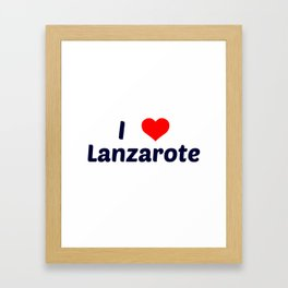 I Love Lanzarote Framed Art Print