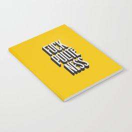 Fuck Politeness Notebook