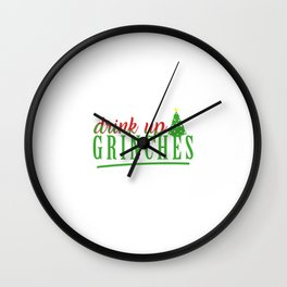 Drink Up Grinches Wall Clock