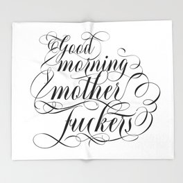 Good morning mother fuckers (black text) Throw Blanket