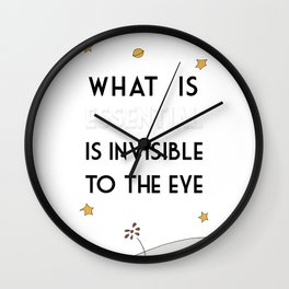 What Is Essential Is Invisible To The Eye Wall Clock