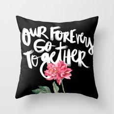 Our Forevers Go Together Throw Pillow