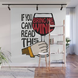 If You Can Read This Bring Me Wine Wall Mural
