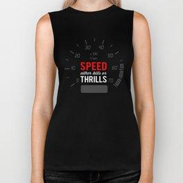 Speed either kills or thrills Biker Tank