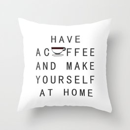 Have a coffee Throw Pillow