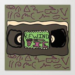 Rewind or Die Canvas Print