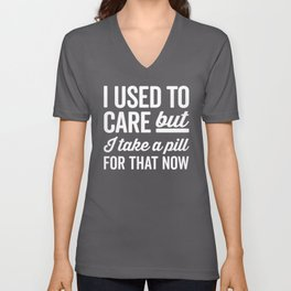 I Used To Care Funny Quote Unisex V-Neck