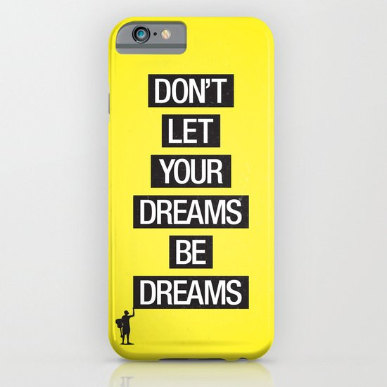 Dreams Be Dreams iPhone & iPod Case
