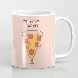 tell me you love me! Coffee Mug