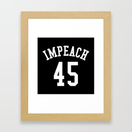 IMPEACH 45 (Black & White) Framed Art Print
