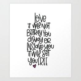 love will not betray you Art Print