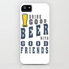 good beer - I love beer iPhone Case