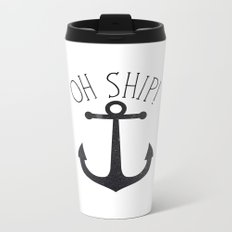 Oh Ship! Metal Travel Mug