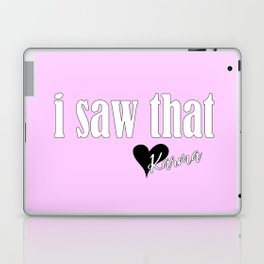 I saw that. Love, Karma Laptop & iPad Skin