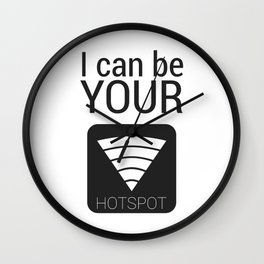 I can be your HOTSPOT Wall Clock