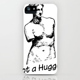 Not a hugger iPhone Case