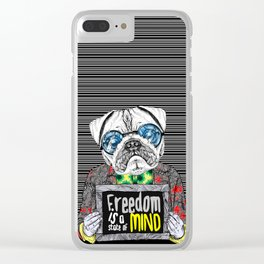 Pug quotes Freedom Clear iPhone Case