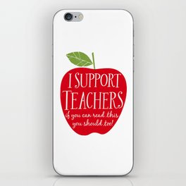 I Support Teachers (apple) iPhone Skin