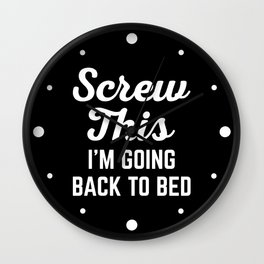 Screw This Funny Quote Wall Clock