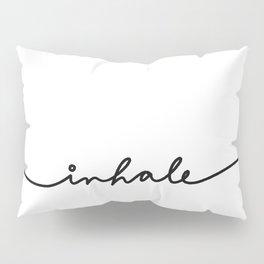 inhale Pillow Sham