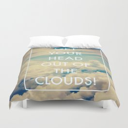 Get your head out of the clouds Duvet Cover