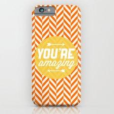 You're Amazing [Chevron] iPhone 6s Slim Case