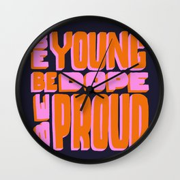 Be Young. Be Dope. Be Proud. Wall Clock