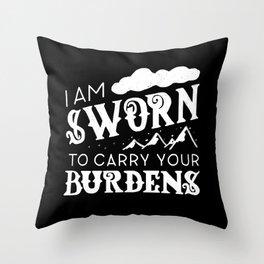 I Am Sworn To Carry Your Burdens Throw Pillow