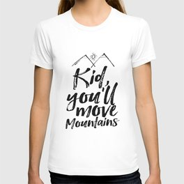 Kid You'll Move Mountains, Printable Art, Inspirational Print, Nursery T-shirt